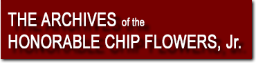 The Archives of the Honorable Chip Flowers Jr